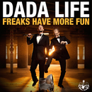 Freaks Have More Fun/Dada Life