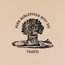 John Barleycorn Must Die/Traffic