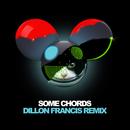 Some Chords (Dillon Francis Remix)/deadmau5