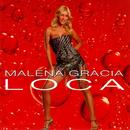 Loca/Malena Gracia