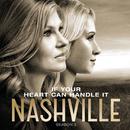 If Your Heart Can Handle It (feat. Chris Carmack, Aubrey Peeples)/Nashville Cast