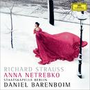 Strauss, R.: Vier letzte Lieder; Ein Heldenleben (Live)/Anna Netrebko, Staatskapelle Berlin, Daniel Barenboim