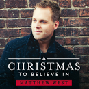 A Christmas To Believe In/Matthew West