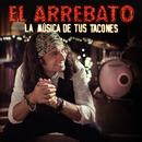 La Música De Tus Tacones/El Arrebato