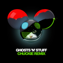 Ghosts 'n' Stuff (Chuckie Remix) (feat. Rob Swire)/deadmau5, Kaskade