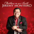 Christmas In Our Hearts/Jeremy Monteiro