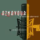 Charles Aznavour chante en allemand - Les meilleurs moments (Remastered 2014)/Charles Aznavour
