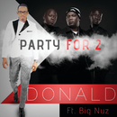 Party For 2 (feat. Big Nuz)/Donald