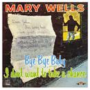 Bye Bye Baby/Mary Wells