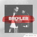Wild Eyes (feat. RAVVEL)/Broiler