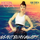 Giant In My Heart (Arches Remix)/Kiesza