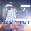 The Cowboy Rides Away: Live From AT&T Stadium/George Strait