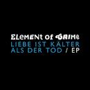 Liebe ist kälter als der Tod (EP)/Element Of Crime