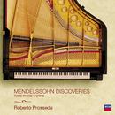 Mendelssohn / Discoveries/Roberto Prosseda