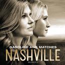 Gasoline And Matches (feat. Connie Britton, Laura Benanti)/Nashville Cast
