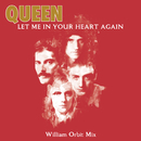 Let Me In Your Heart Again (William Orbit Mix)/Queen