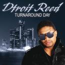 Turnaround Day/Dtroit Reed