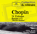 "Chopin: 24 Préludes; Sonata No.2 ""Marche funèbre""/Géza Anda, Tamás Vásáry"