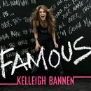 Famous/Kelleigh Bannen