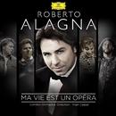 Ma vie est un opéra/Roberto Alagna, London Orchestra, Yvan Cassar