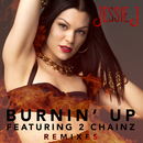 Burnin' Up (Remixes) (feat. 2 Chainz)/Jessie J