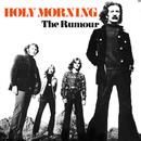 Holy Morning (Bonus Track Version)/The Rumour