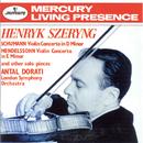Schumann: Violin Concerto / Mendelssohn: Violin Concerto etc/Henryk Szeryng, London Symphony Orchestra, Antal Doráti