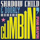 Climbin' (Piano Weapon)/Shadow Child, Doorly