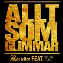 Allt som glimmar (feat. UKM)/Kartellen