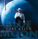 Blue Moon/Toby Keith