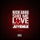 Sho Me Love (feat. Juvenile)/Rich Gang