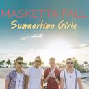 Summertime Girls/Masketta Fall