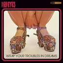 Wrap Your Troubles In Dreams/The 69 Eyes