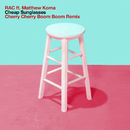 Cheap Sunglasses (Cherry Cherry Boom Boom Remix) (feat. Matthew Koma)/RAC