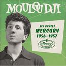 Les années Mercury 1956 - 1957/Mouloudji