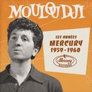 Les années Mercury 1959 - 1960/Mouloudji