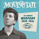 Les années Mercury 1954 - 1956/Mouloudji