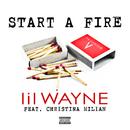 Start A Fire (feat. Christina Milian)/Lil Wayne