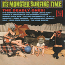 It's Monster Surfing Time/The Deadly Ones
