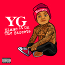 Blame It On The Streets/YG