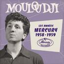 Les années Mercury 1958 - 1959/Mouloudji