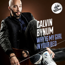 Why Is My Girl In Your Bed/Calvin Bynum