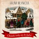 Choinki Tulą Się Do Ludzi/Halina Mlynkova