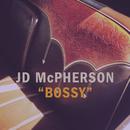 Bossy/JD McPherson