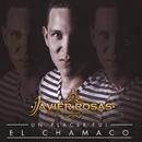 Un Placer, Fui El Chamaco/Javier Rosas Y Su Artillería Pesada