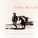 Christmas To Christmas/Toby Keith