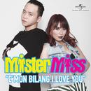 C'mon Bilang I Love You/MisterMiss