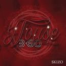 House 360/Skizo