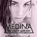 DMA 2014 Live Medley (Jalousi / Når Intet Er Godt Nok / Giv Slip)/Medina