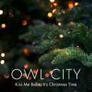 Kiss Me Babe, It's Christmas Time/Owl City